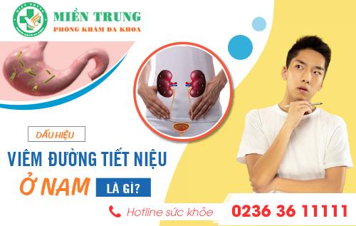 [Đà Nẵng] Dấu hiệu và cách chữa bệnh viêm đường tiết niệu ở nam giới